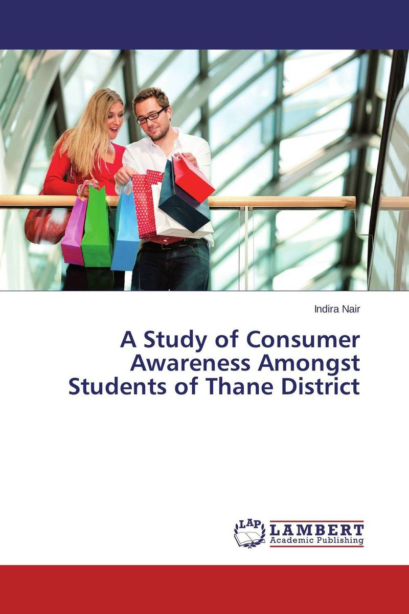 A Study of Consumer Awareness Amongst Students of Thane District a study of the religio political thought of abdurrahman wahid