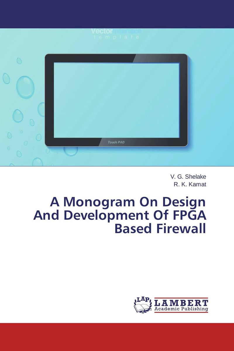 A Monogram On Design And Development Of FPGA Based Firewall a monogram on design