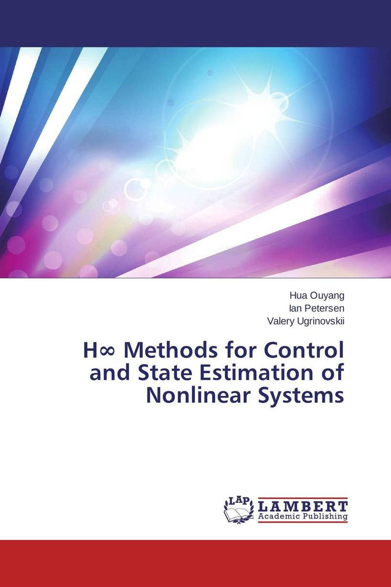 H? Methods for Control and State Estimation of Nonlinear Systems thomas l vincent nonlinear and optimal control systems