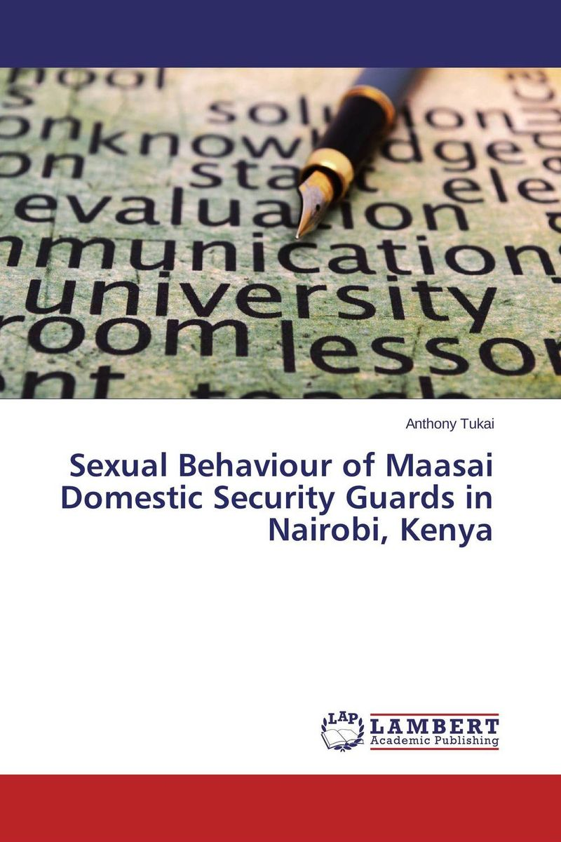 Sexual Behaviour of Maasai Domestic Security Guards in Nairobi, Kenya new media and domestic tourism promotion in kenya