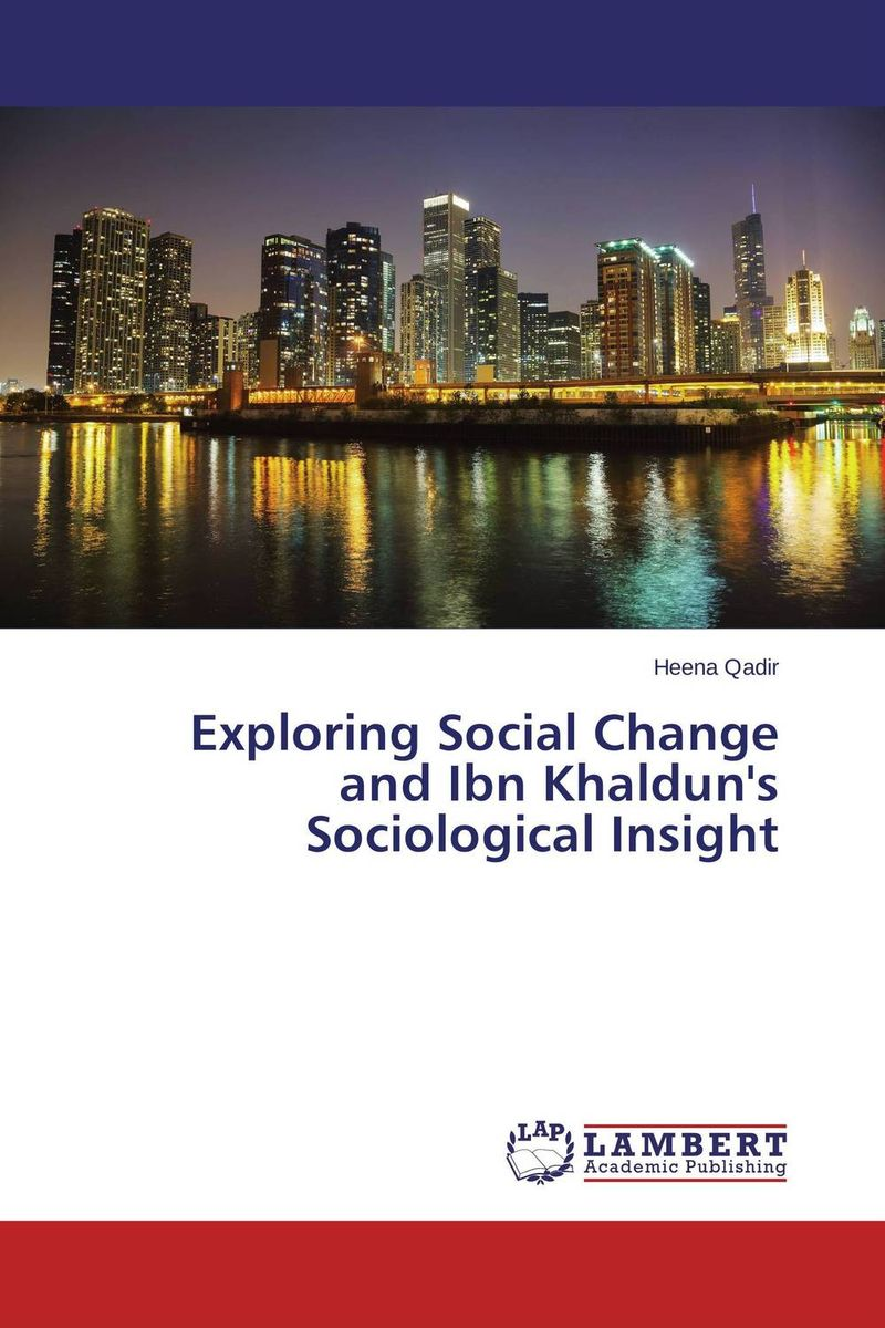 Exploring Social Change and Ibn Khaldun's Sociological Insight футболка классическая printio 62 2% в саратове