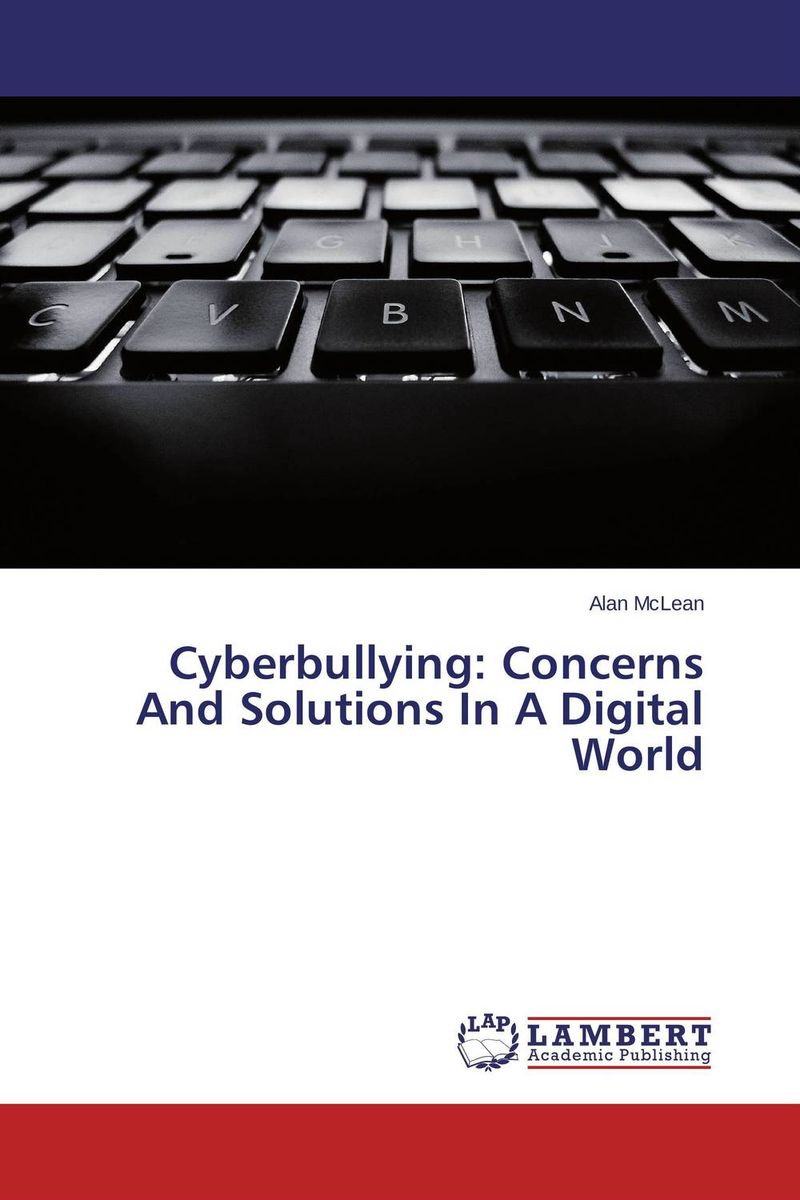 Cyberbullying: Concerns And Solutions In A Digital World in search of solutions – a new direction in psychotherapy rev