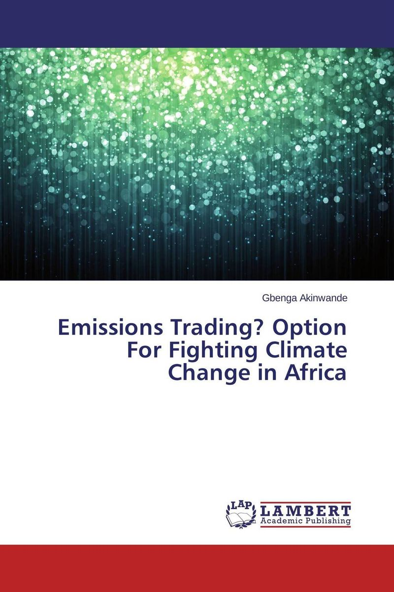 Emissions Trading? Option For Fighting Climate Change in Africa цены онлайн