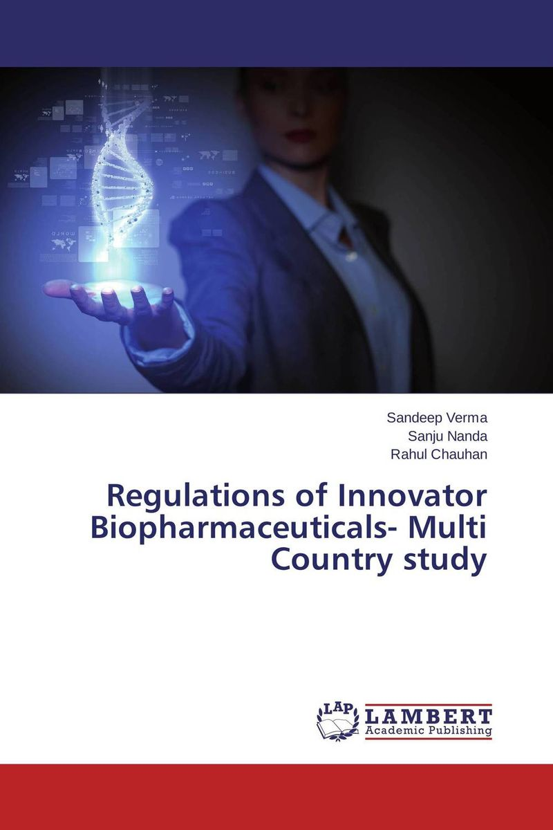 Regulations of Innovator Biopharmaceuticals- Multi Country study cj stanley late ching finance – hu kuang–yung as an innovator