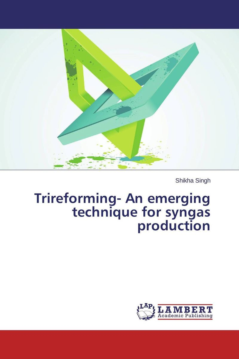 Trireforming- An emerging technique for syngas production недорго, оригинальная цена