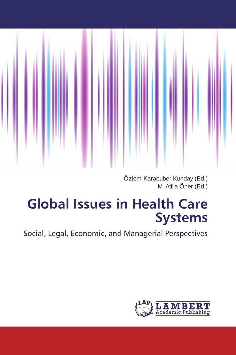 Global Issues in Health Care Systems jason burke health analytics gaining the insights to transform health care
