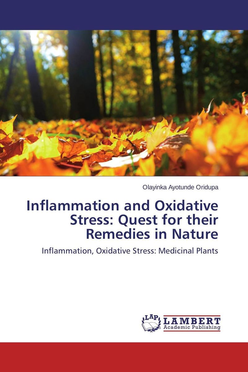 Inflammation and Oxidative Stress: Quest for their Remedies in Nature for their mutual benefit