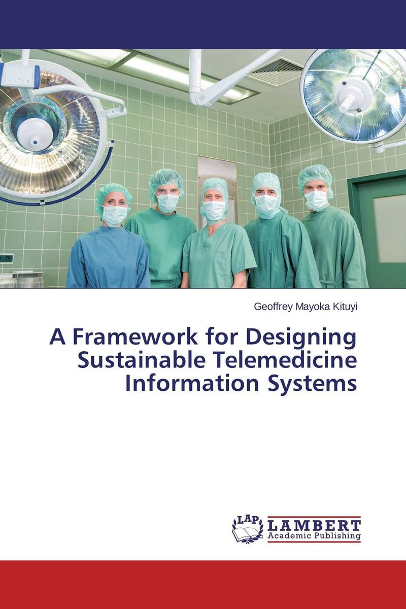 A Framework for Designing Sustainable Telemedicine Information Systems b delijska elsevier s dictionary of geographical information systems