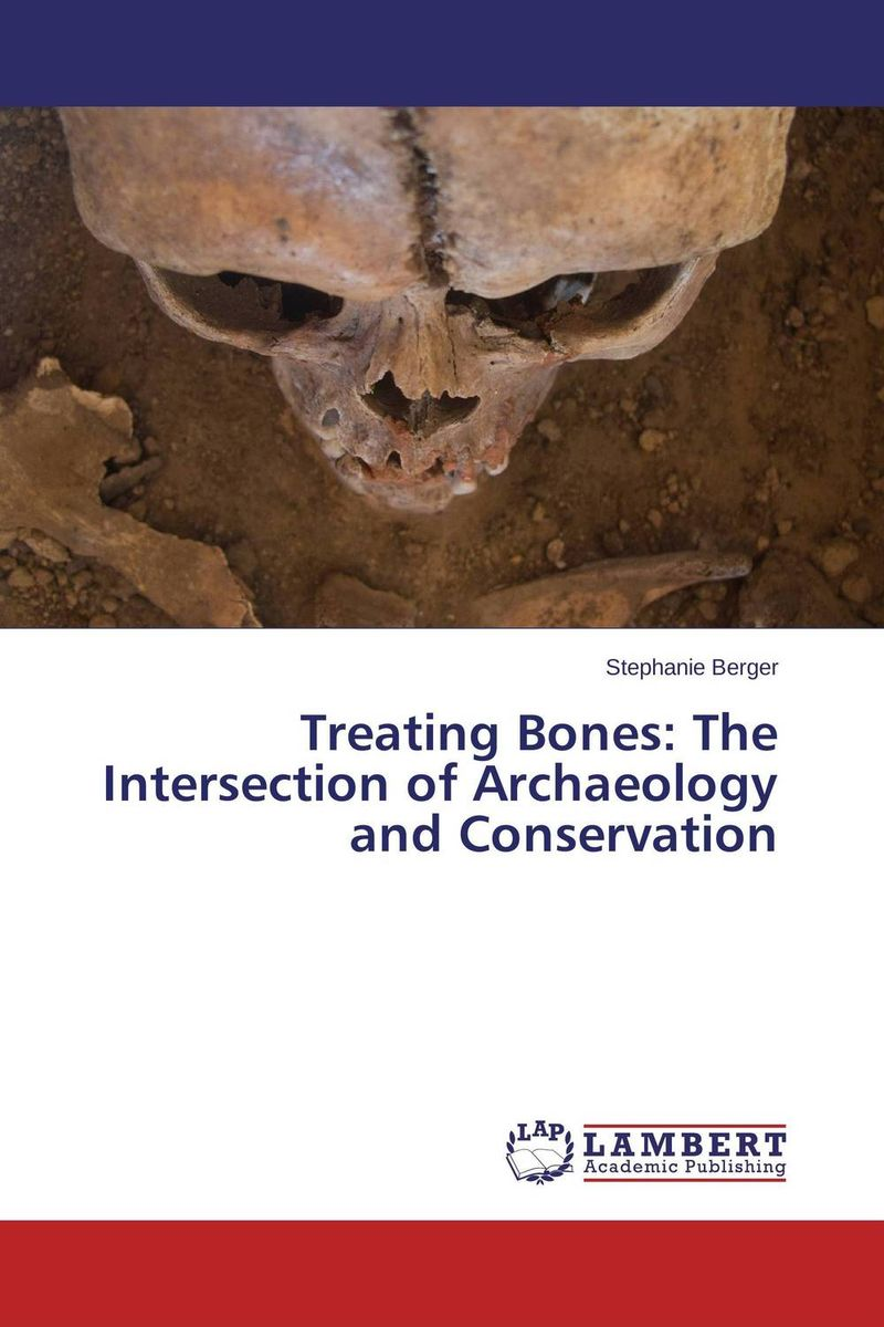 Treating Bones: The Intersection of Archaeology and Conservation knowing in our bones