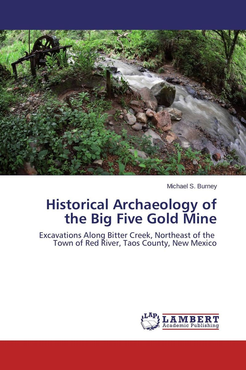 Historical Archaeology of the Big Five Gold Mine theocritus and the archaeology of greek poetry
