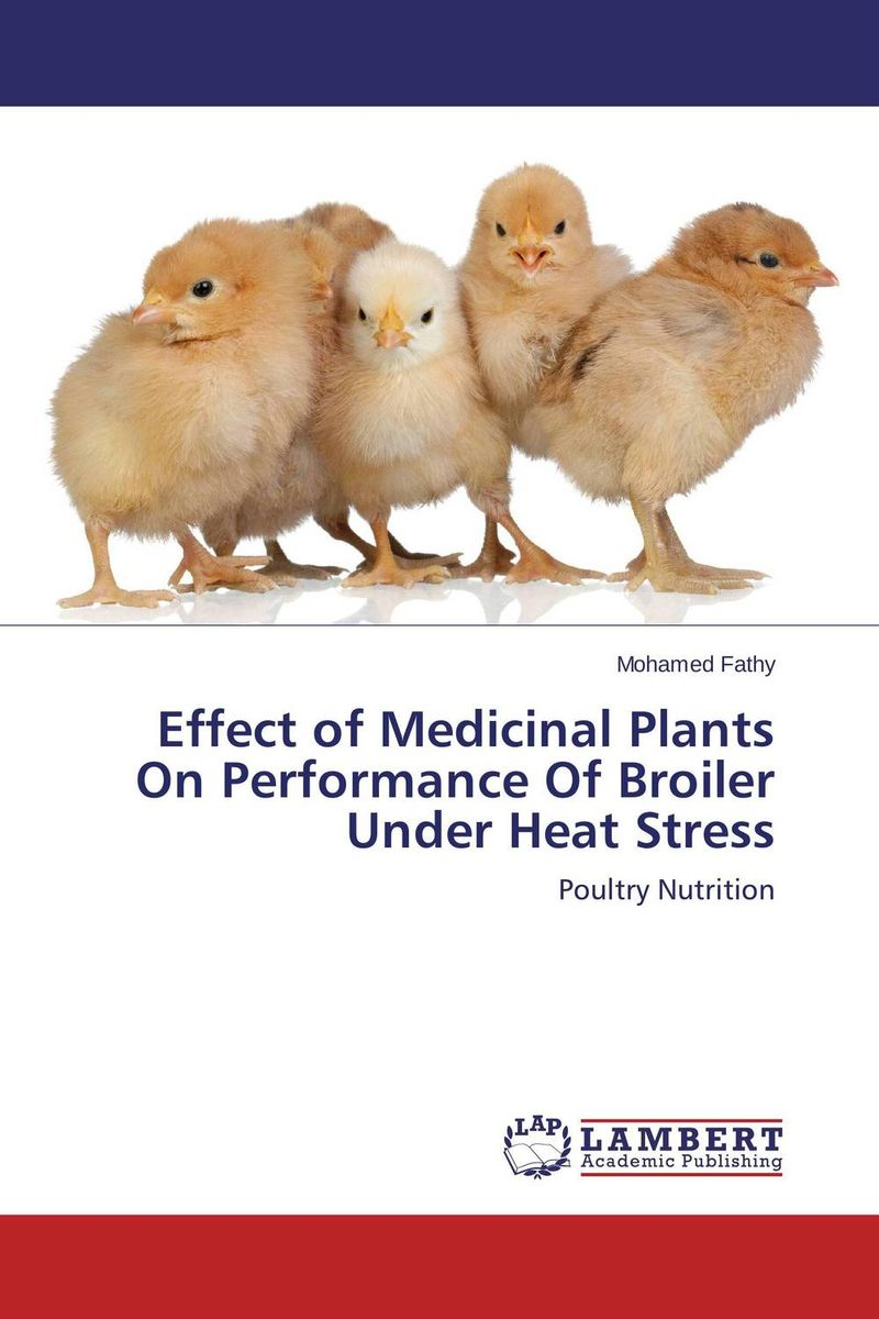 купить Effect of Medicinal Plants On Performance Of Broiler Under Heat Stress недорого