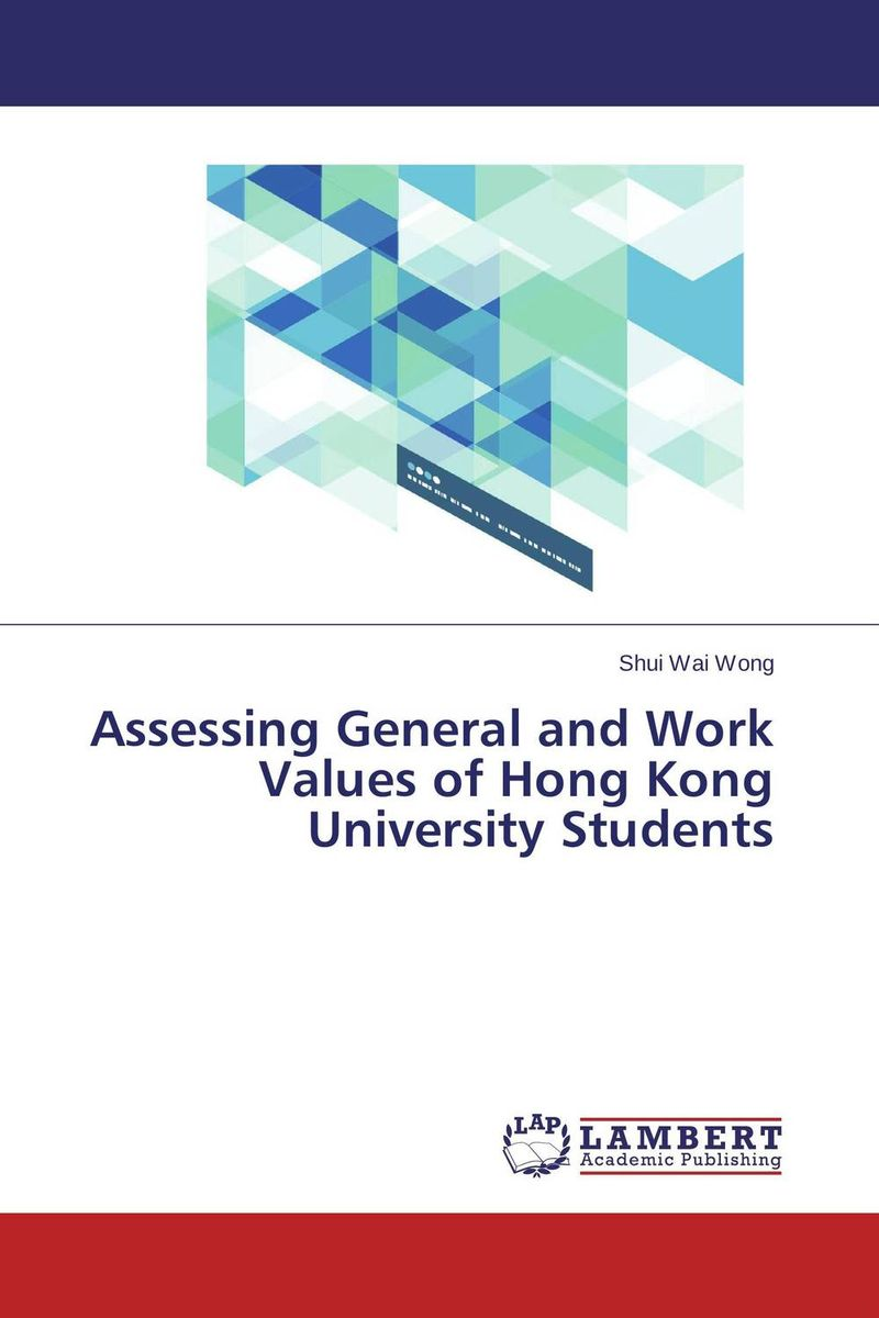 Assessing General and Work Values of Hong Kong University Students women and rationale values