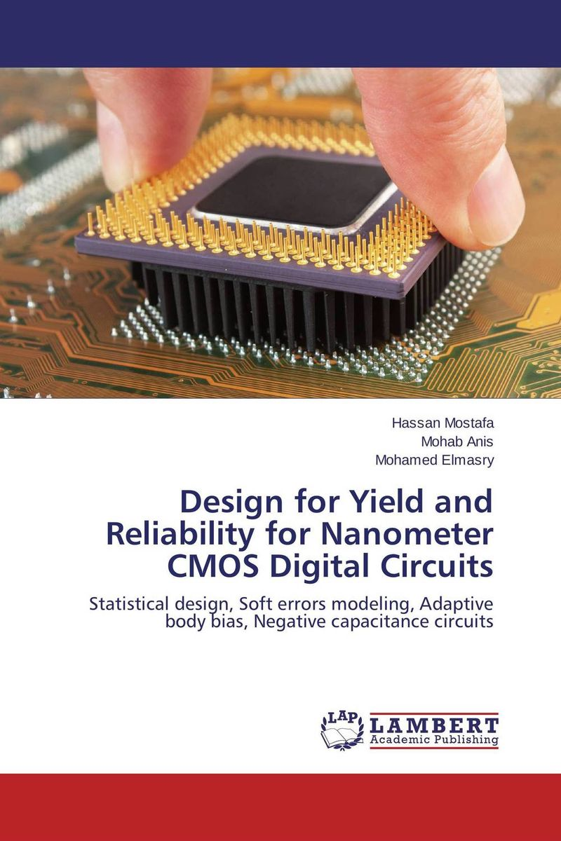 Design for Yield and Reliability for Nanometer CMOS Digital Circuits the comedy of errors