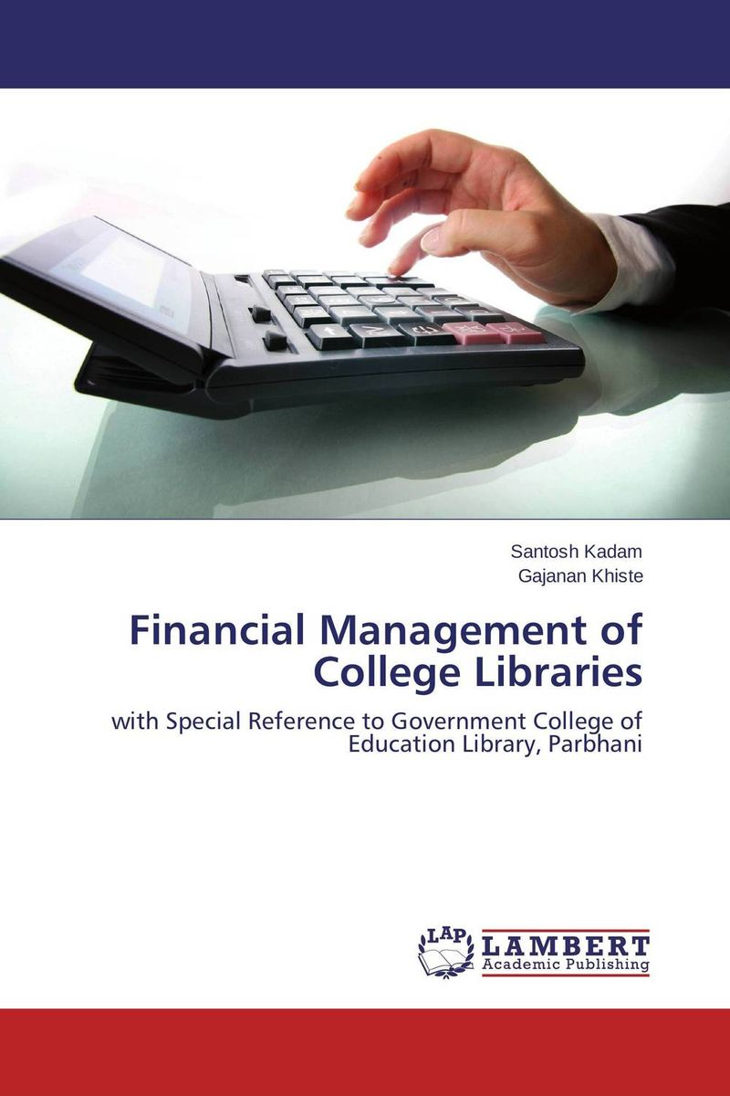 Financial Management of College Libraries establishment management and organization of university libraries