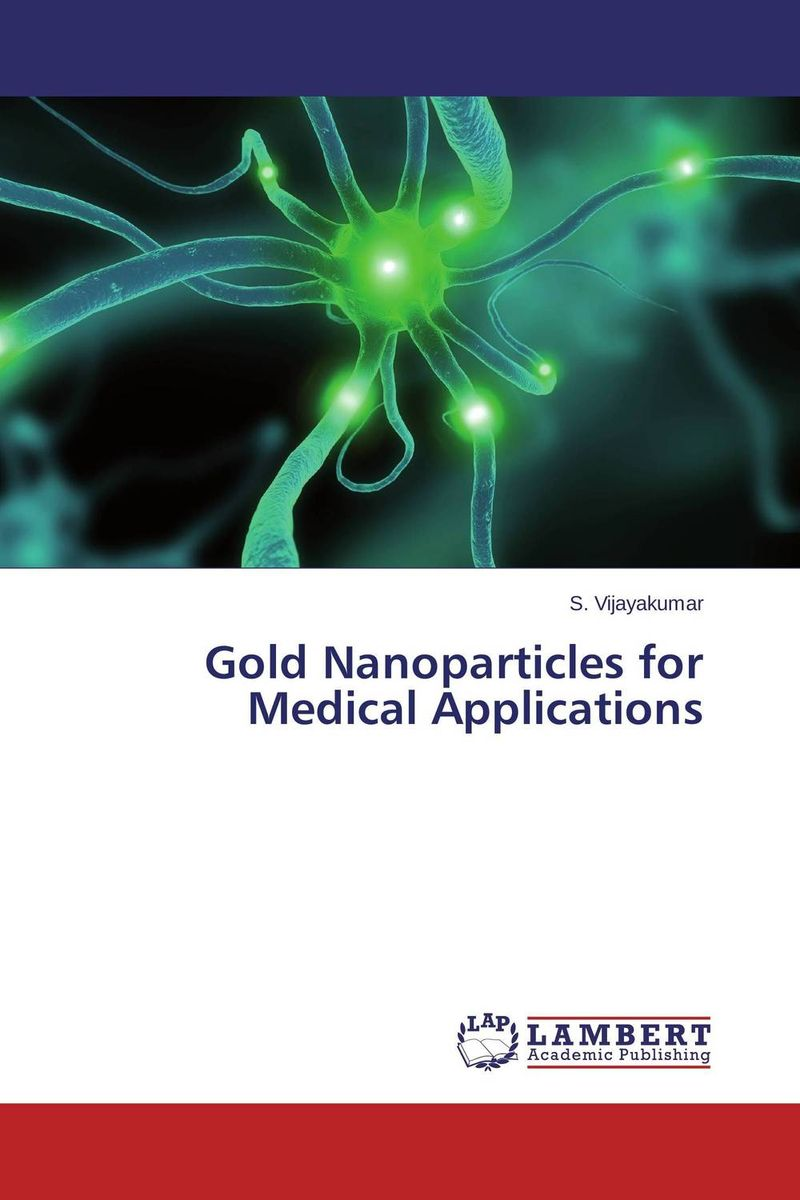 Gold Nanoparticles for Medical Applications atamjit singh pal paramjit kaur khinda and amarjit singh gill local drug delivery from concept to clinical applications