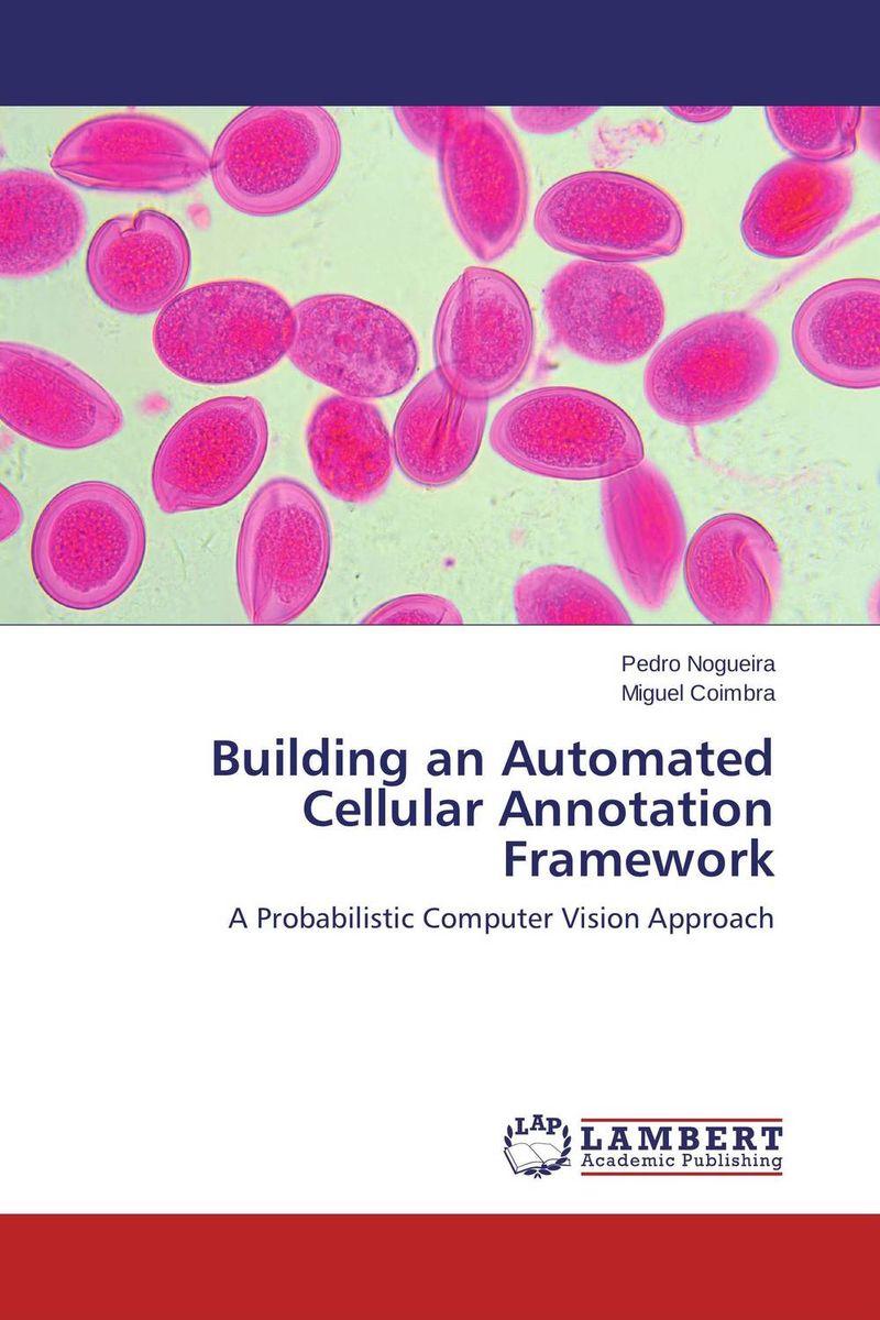 Building an Automated Cellular Annotation Framework walaa m abd elhafiez an effective algorithm for coding color images
