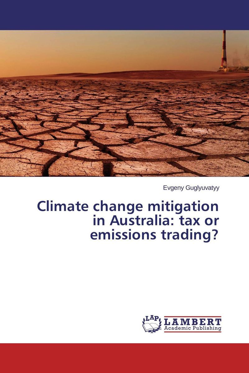 Climate change mitigation in Australia: tax or emissions trading? купить