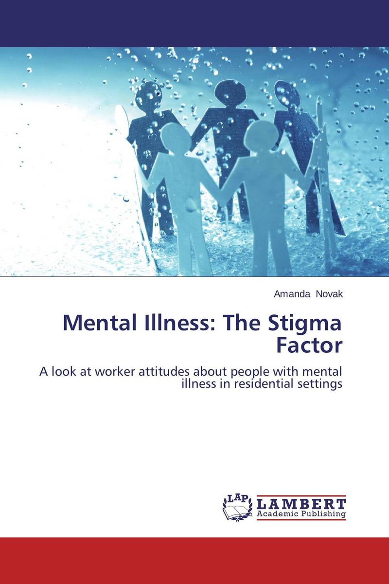 Mental Illness: The Stigma Factor the insanity defense mental illness media and high profile crimes