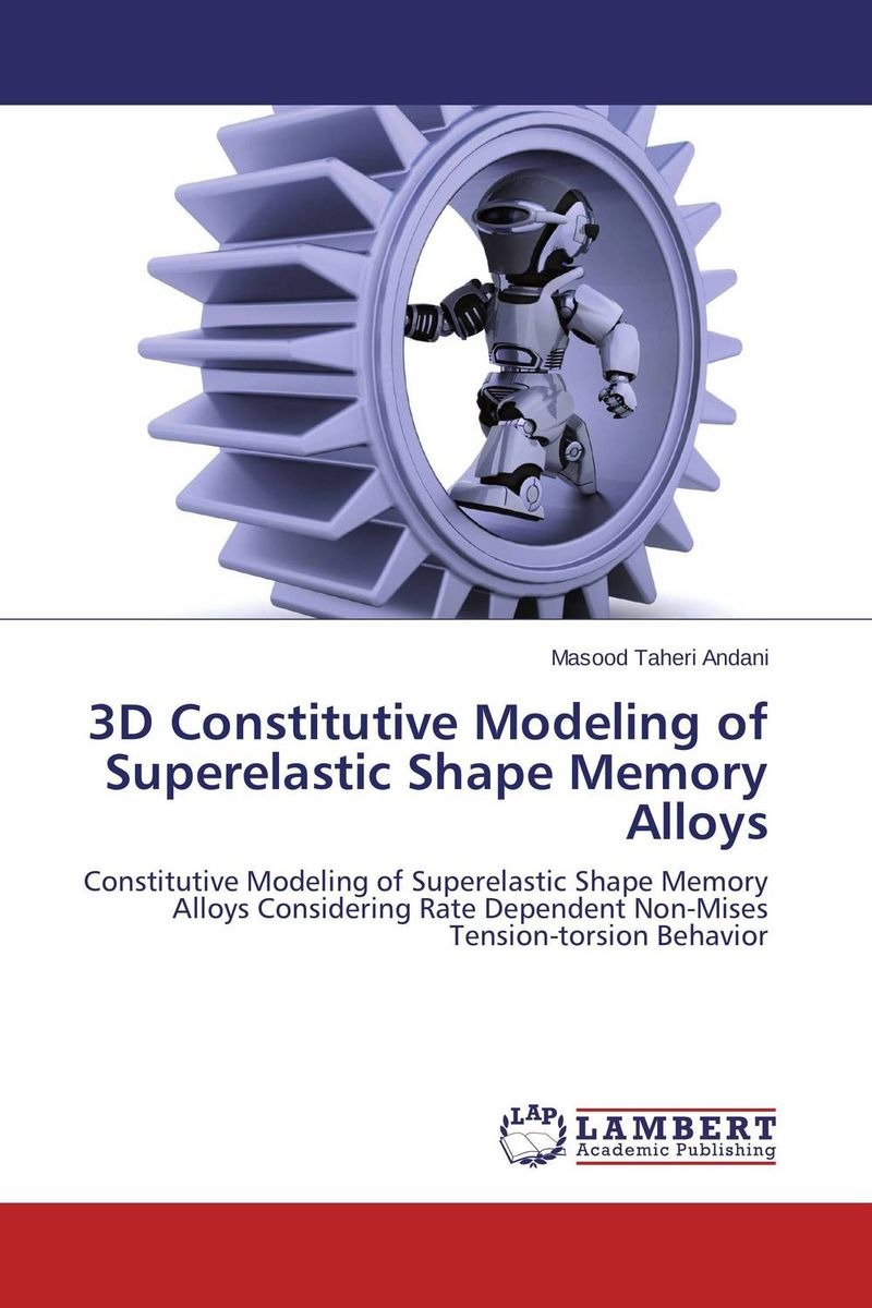 3D Constitutive Modeling of Superelastic Shape Memory Alloys modeling rejection immunity a proposed model