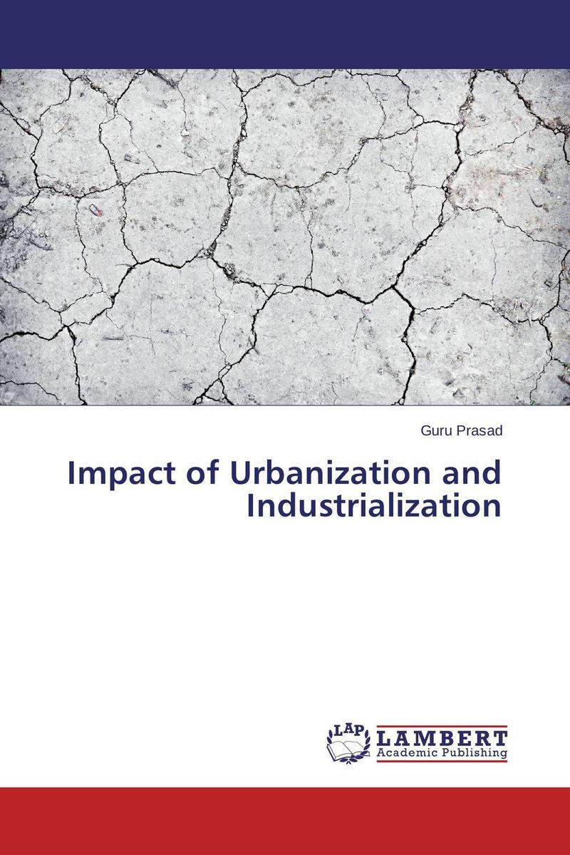 Impact of Urbanization and Industrialization impact of urbanization and industrialization