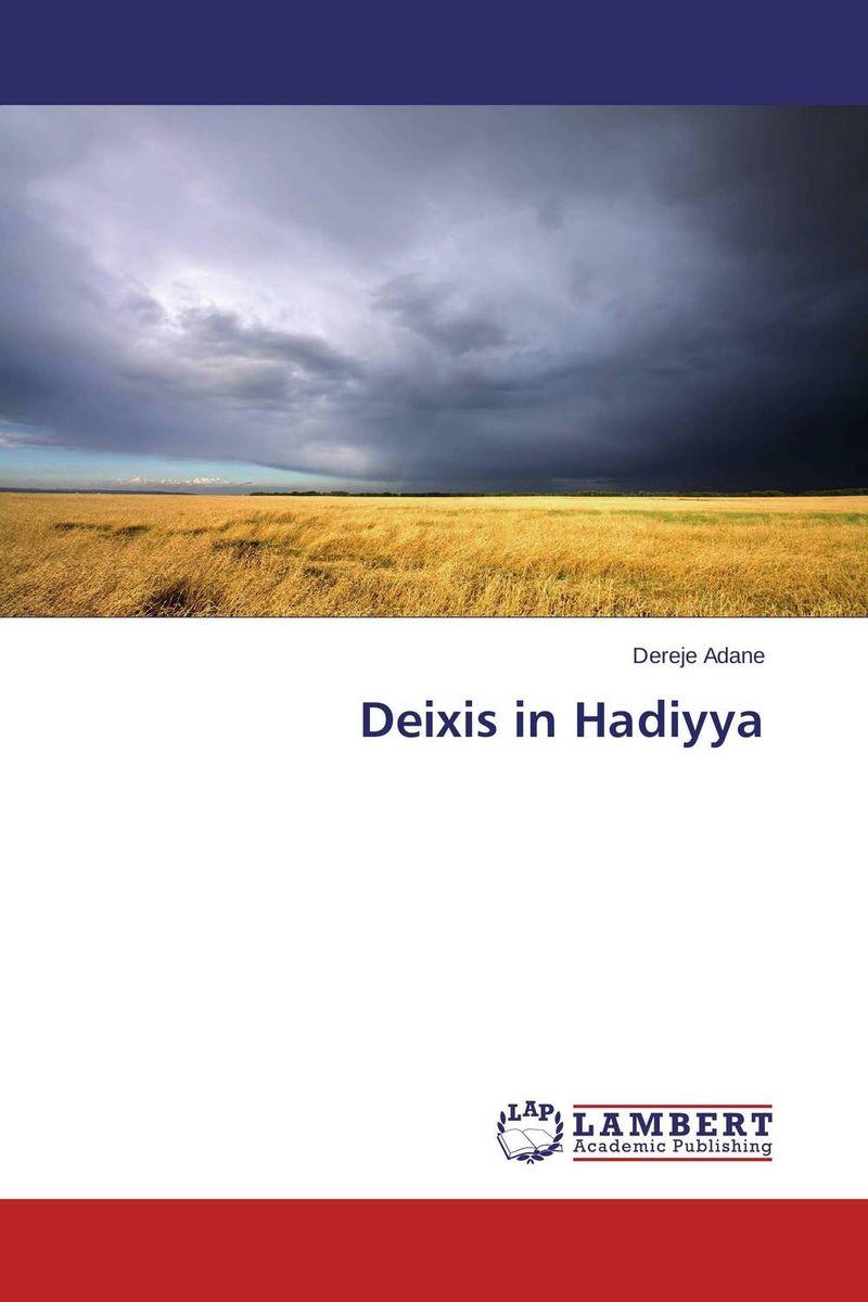 Deixis in Hadiyya deixis in english