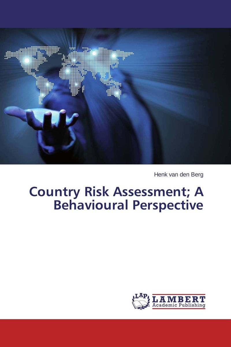 Country Risk Assessment; A Behavioural Perspective the psychology of risk