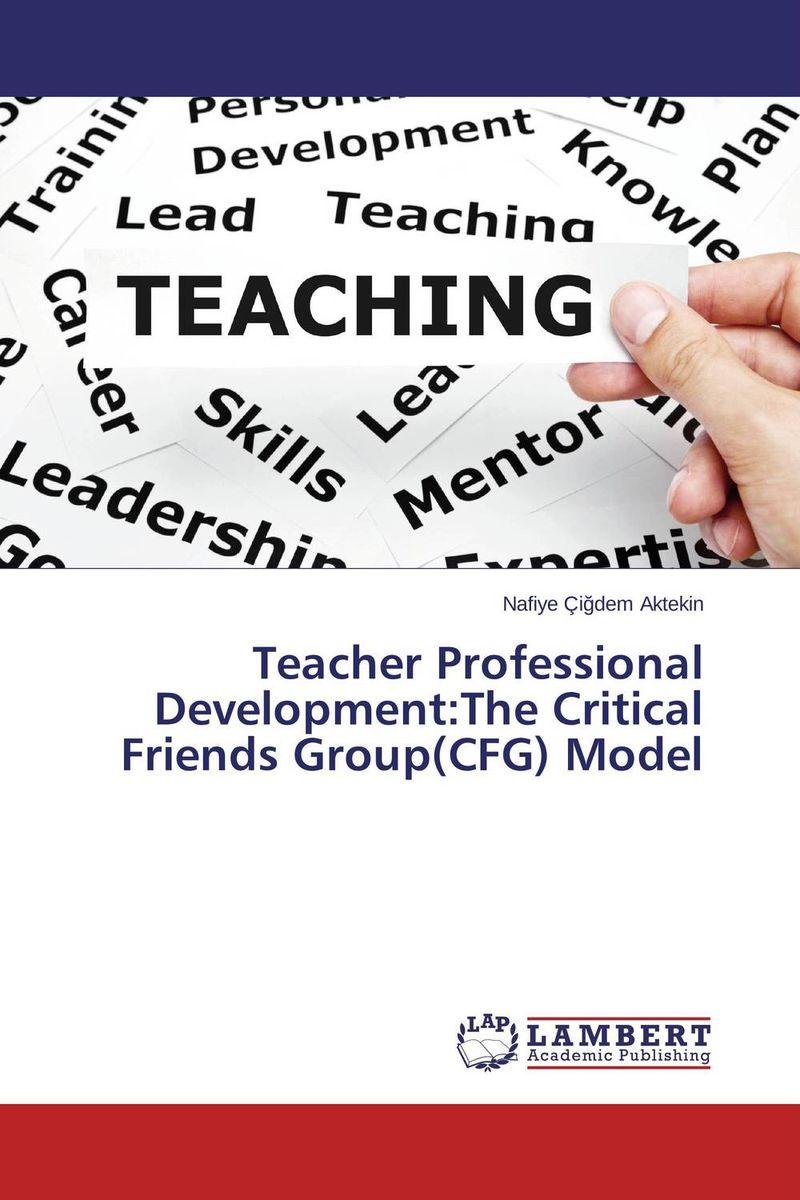 Teacher Professional Development:The Critical Friends Group(CFG) Model teachers' perceptions of the teacher evaluation instrument and process