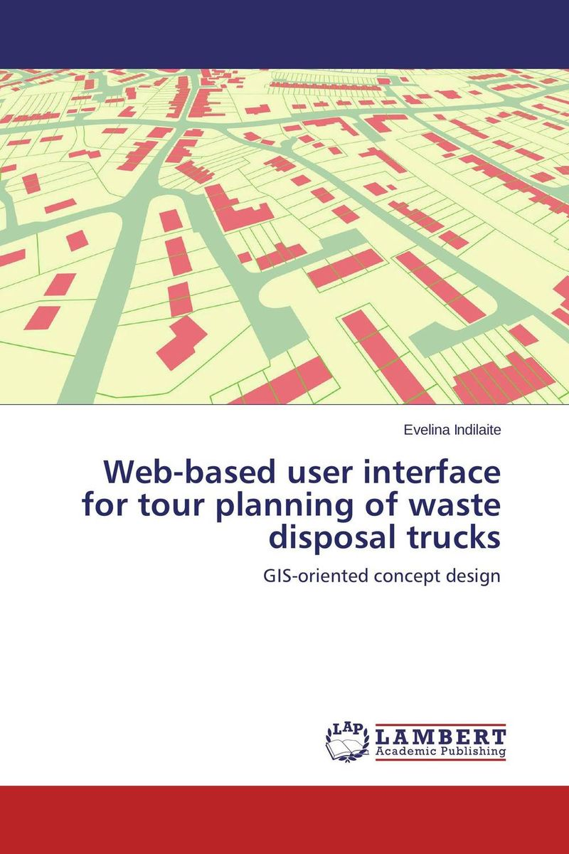 Web-based user interface for tour planning of waste disposal trucks overview of web based business