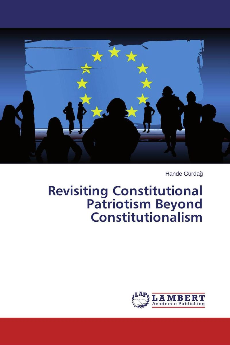 Revisiting Constitutional Patriotism Beyond Constitutionalism voluntary associations in tsarist russia – science patriotism and civil society