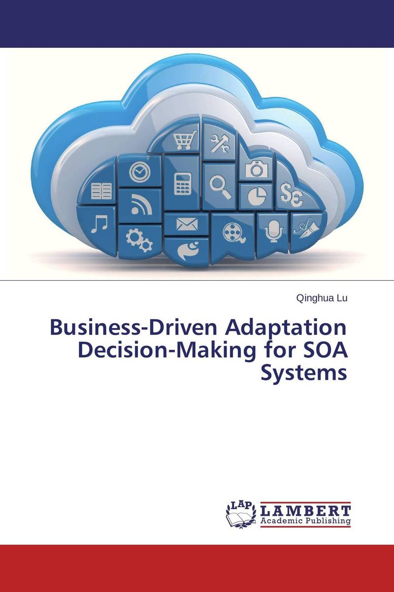 Business-Driven Adaptation Decision-Making for SOA Systems marc lane j the mission driven venture business solutions to the world s most vexing social problems
