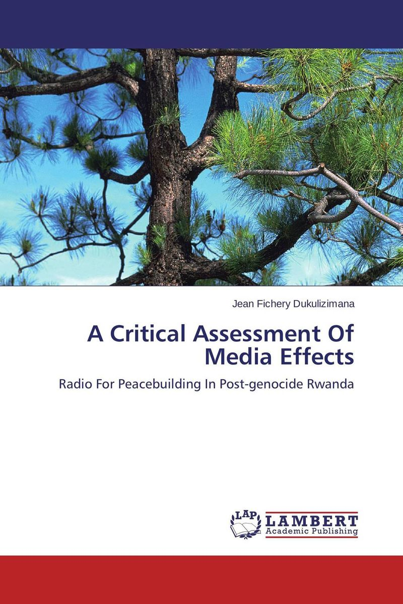 A Critical Assessment Of Media Effects