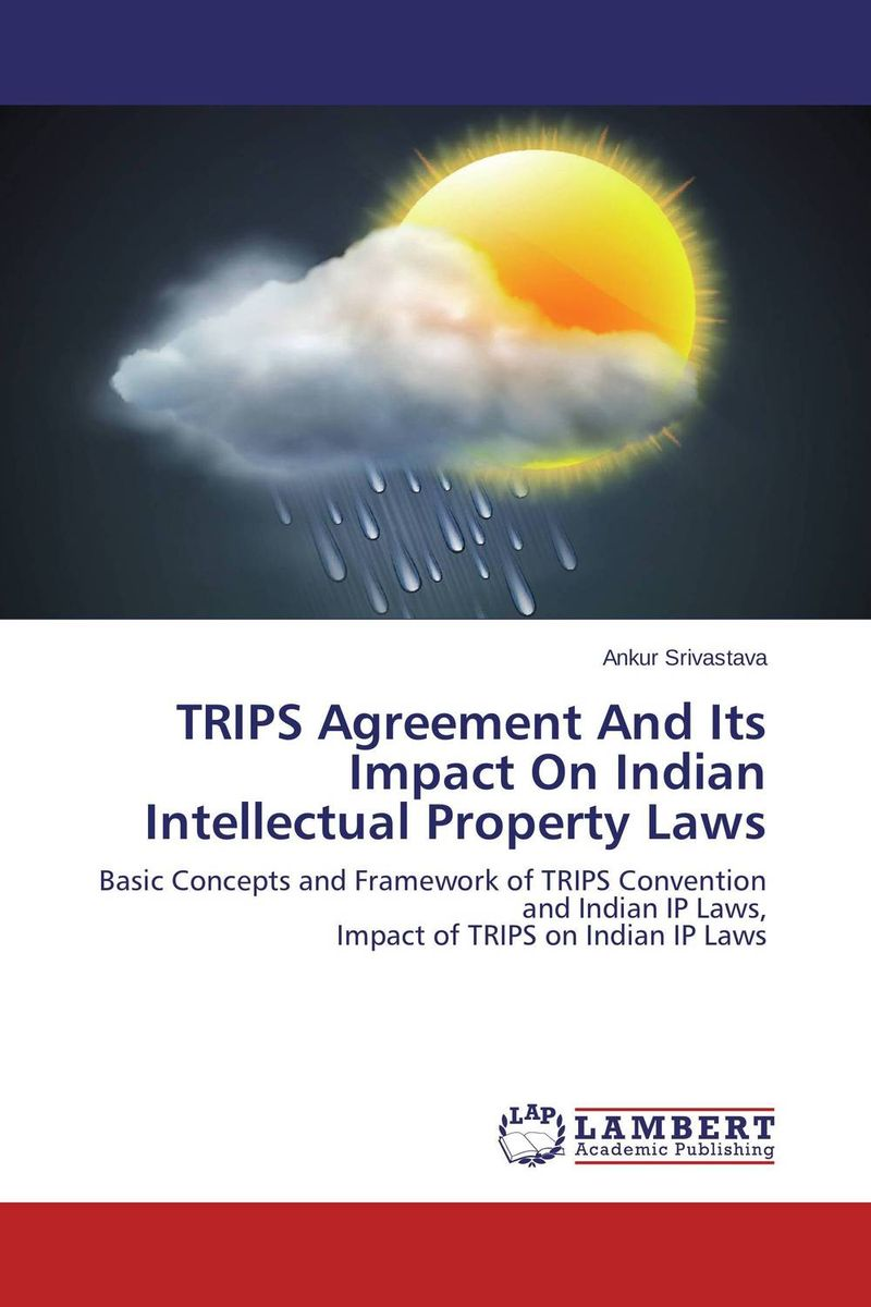 цена на TRIPS Agreement And Its Impact On Indian Intellectual Property Laws