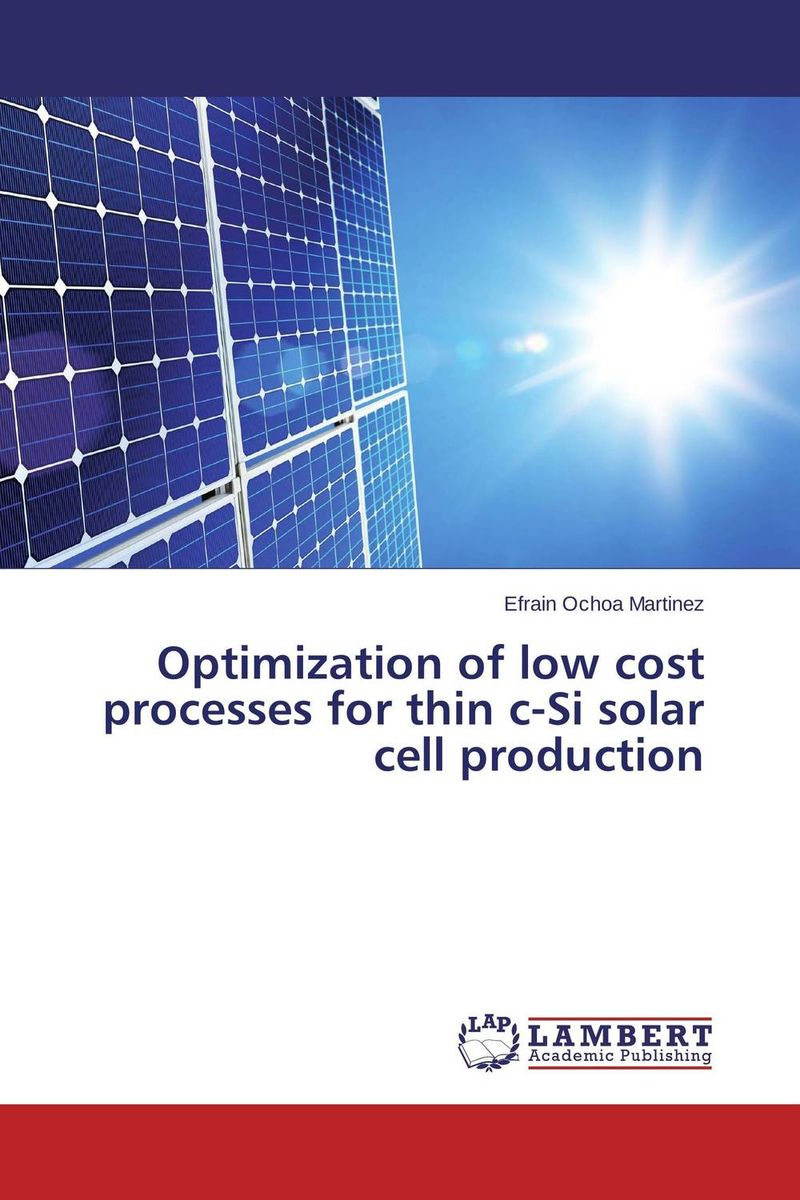 Optimization of low cost processes for thin c-Si solar cell production extra fee cost just for the balance of your order shipping cost