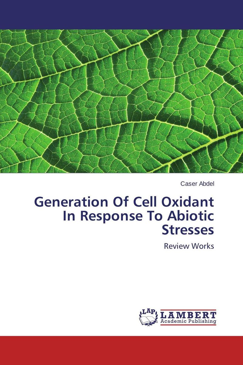 Generation Of Cell Oxidant In Response To Abiotic Stresses