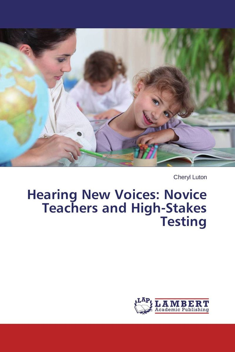 Hearing New Voices: Novice Teachers and High-Stakes Testing voices in the dark