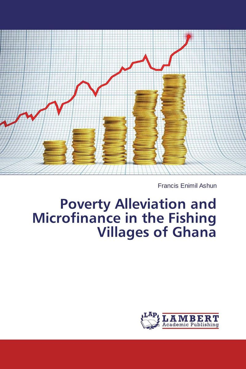 Poverty Alleviation and Microfinance  in the Fishing Villages of Ghana abandoned villages