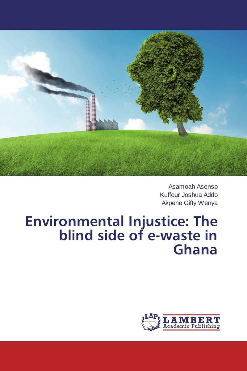 Environmental Injustice: The blind side of e-waste in Ghana prc environmental mgmt s hazardous waste reducation in the metal finishing industry