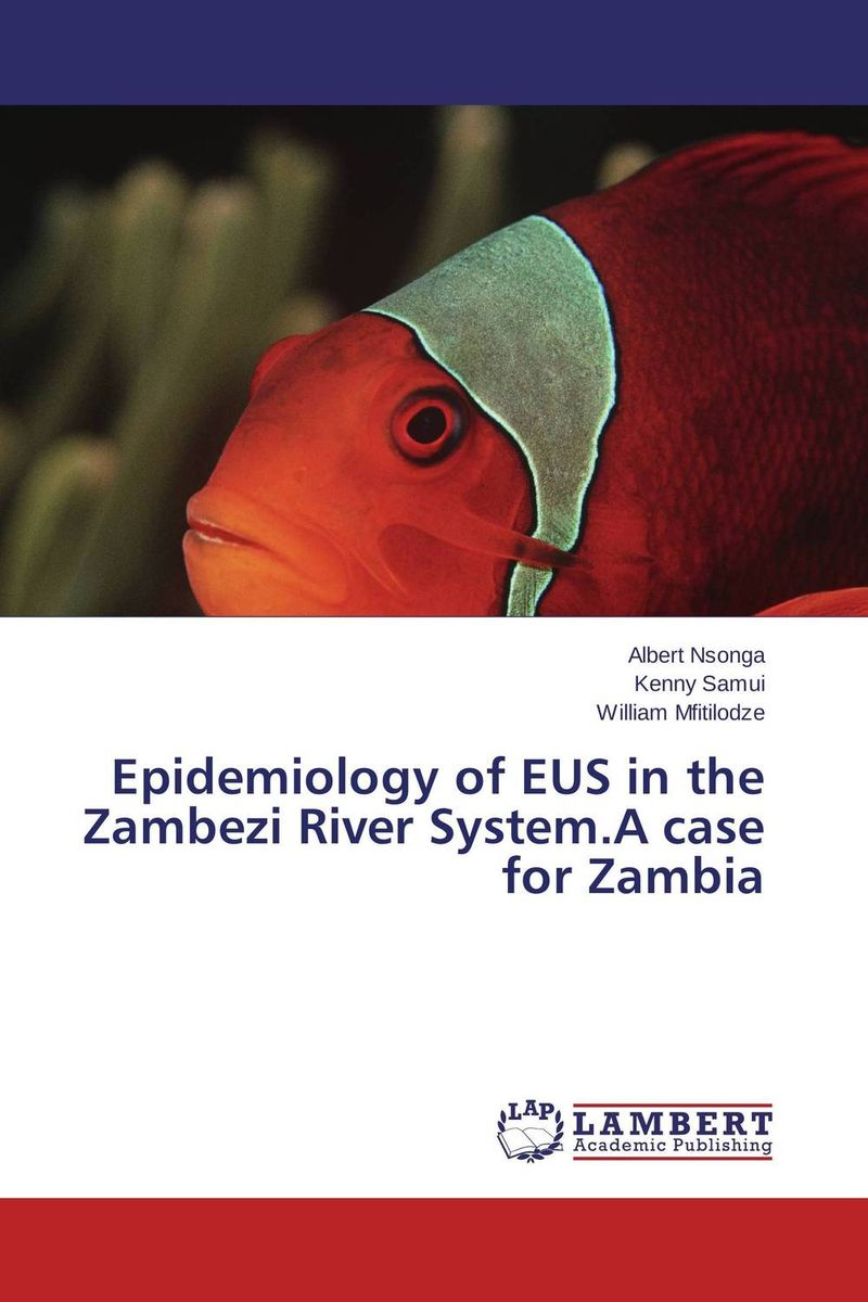Epidemiology of EUS in the Zambezi River System.A case for Zambia enya eus 25d