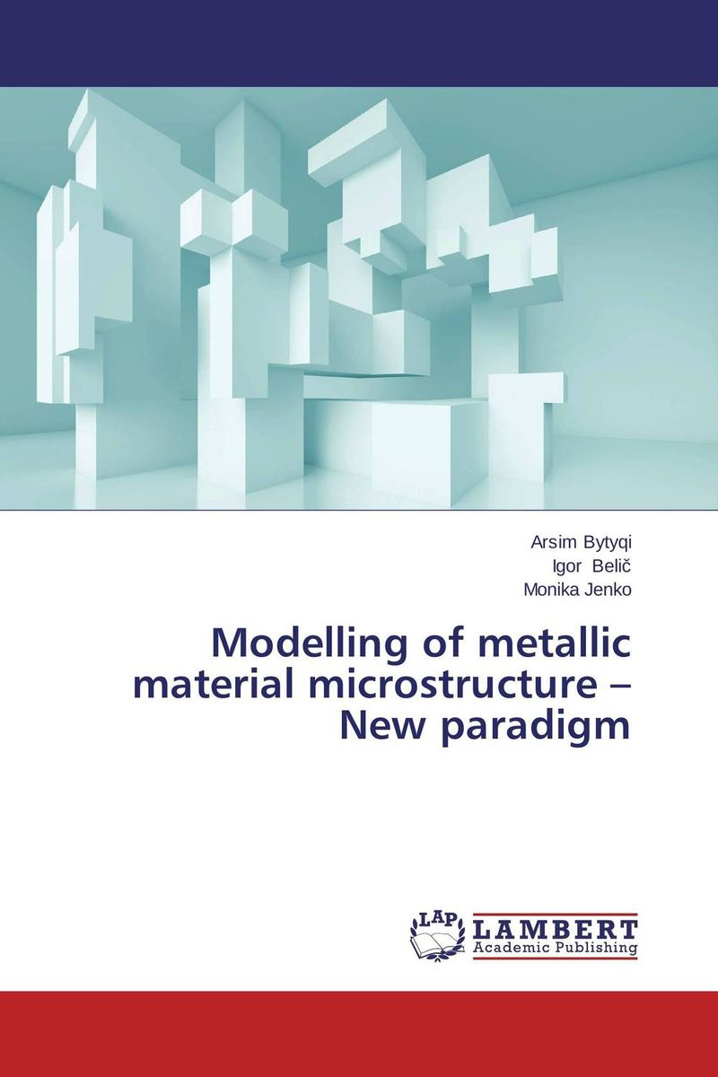 Modelling of metallic material microstructure – New paradigm напольная акустика paradigm persona 9h aria metallic blue