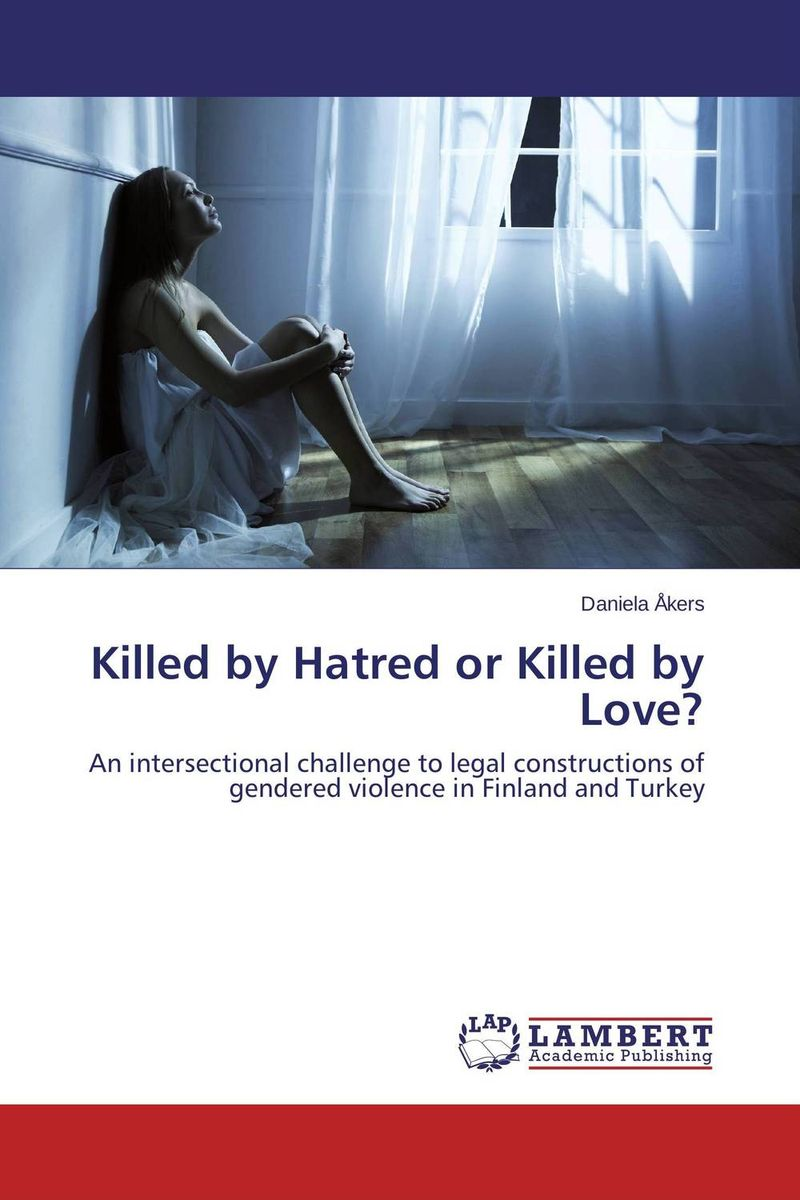 Killed by Hatred or Killed by Love? helina befekadu the nature and effect of emotional violence