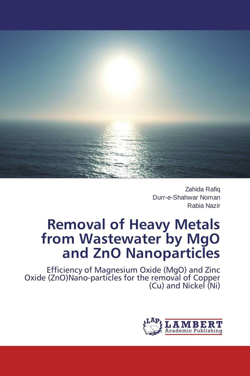 Removal of Heavy Metals from Wastewater by MgO and ZnO Nanoparticles novel applications of some bio adsorbent for heavy metals removal