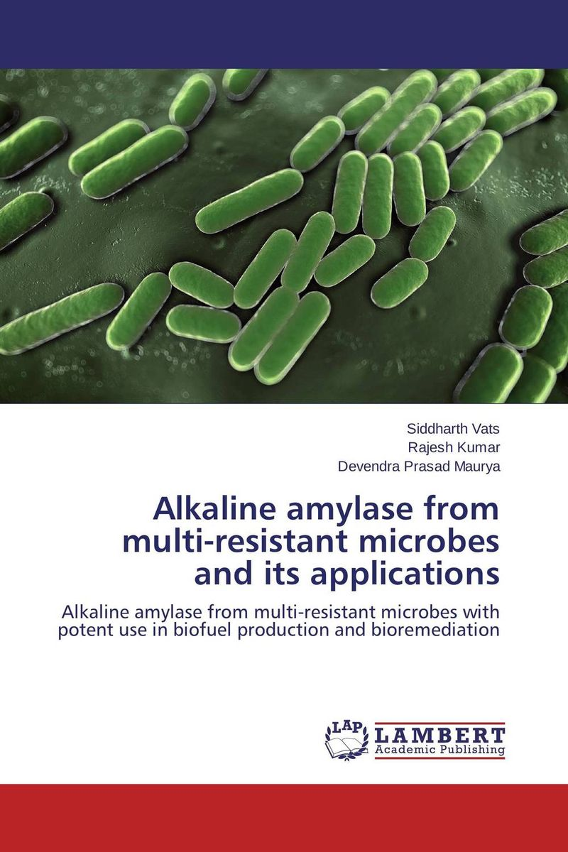 Alkaline amylase from multi-resistant microbes and its applications atamjit singh pal paramjit kaur khinda and amarjit singh gill local drug delivery from concept to clinical applications