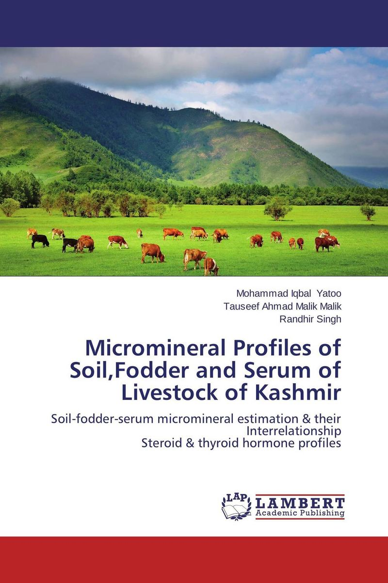 Micromineral Profiles of Soil,Fodder and Serum of Livestock of Kashmir almea h a serum