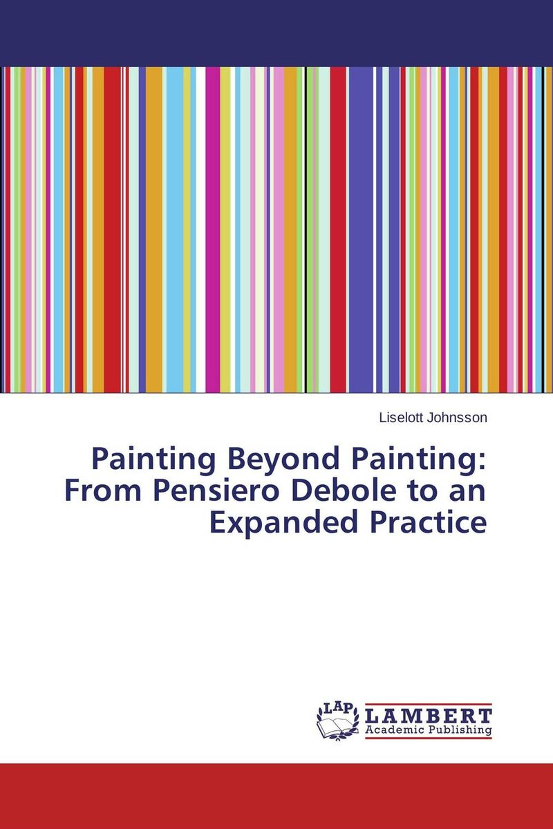 Painting Beyond Painting: From Pensiero Debole to an Expanded Practice architecture hand painting creation and techniques a master s art course of live sketching