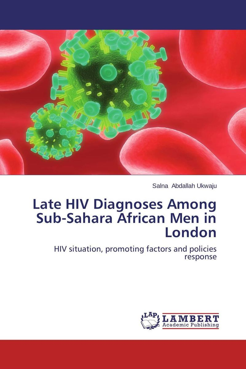 Late HIV Diagnoses Among Sub-Sahara African Men in London hiv risk reduction interventions among south african adolescents