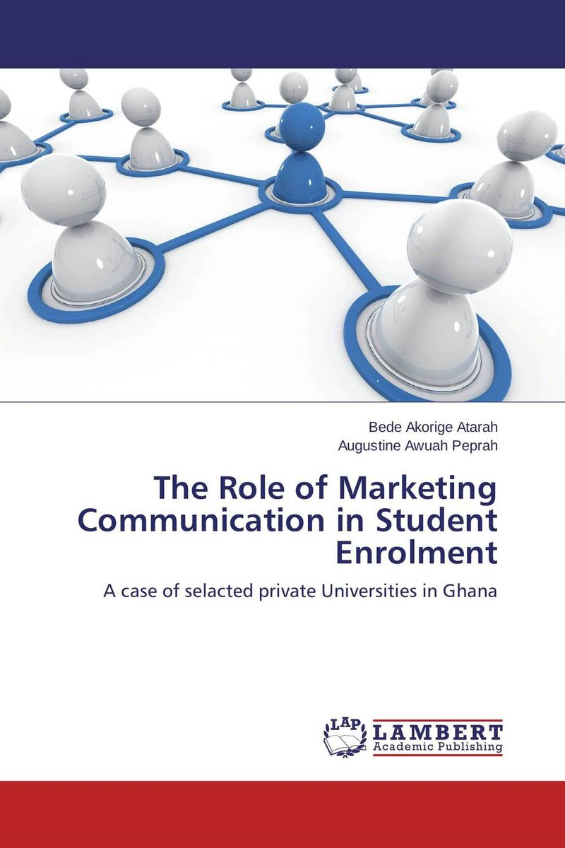 The Role of Marketing Communication in Student Enrolment mohamad zakaria the role and function of effective communication