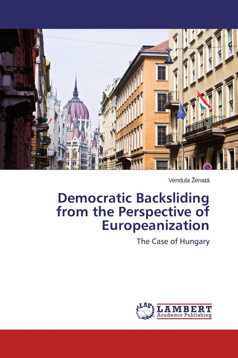 Democratic Backsliding  from the Perspective of  Europeanization change from a human perspective