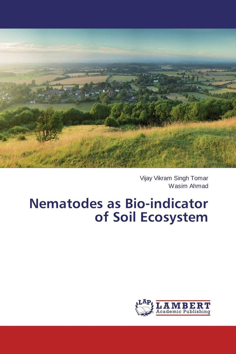 Nematodes as Bio-indicator of Soil Ecosystem seeing things as they are