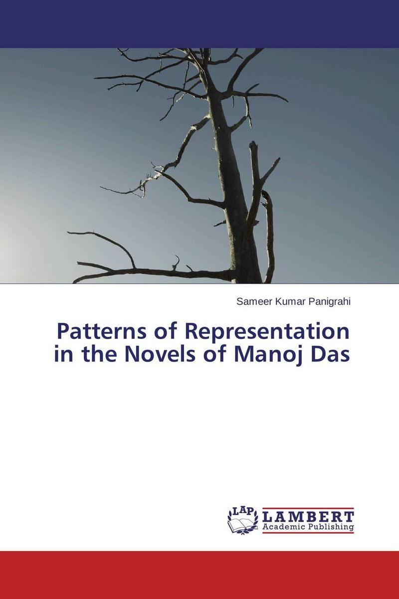 Patterns of Representation in the Novels of Manoj Das