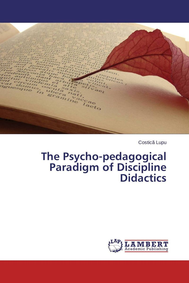 The Psycho-pedagogical Paradigm of Discipline Didactics chinese outward investment and the state the oli paradigm perspective